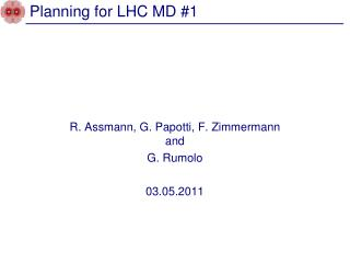Planning for LHC MD #1