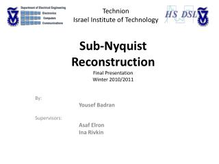 Sub- Nyquist Reconstruction Final Presentation Winter 2010/2011