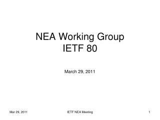 NEA Working Group IETF 80