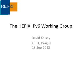The  HEPiX  IPv6 Working Group