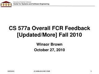 CS 577a Overall FCR Feedback  [Updated/More] Fall 2010