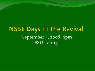 NSBE Days II: The Revival