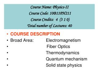 Course Name: Physics-II          Course Code: 10B11PH211  Course Credits:  4  (3 1 0)