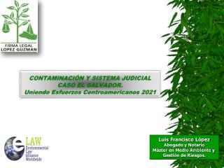 CONTAMINACIÓN Y SISTEMA JUDICIAL CASO EL SALVADOR. Uniendo Esfuerzos Centroamericanos 2021