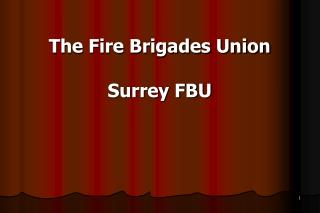 The Fire Brigades Union Surrey FBU