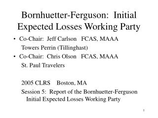 Bornhuetter-Ferguson:  Initial Expected Losses Working Party