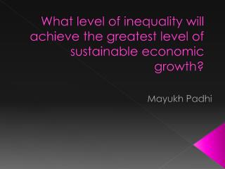 What level of inequality will achieve the greatest level of sustainable economic growth?