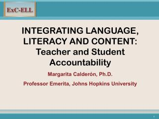 INTEGRATING LANGUAGE, LITERACY AND CONTENT: Teacher and Student Accountability