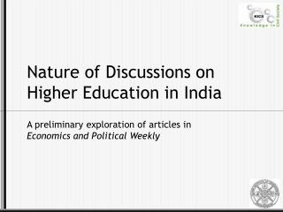 Nature of Discussions on Higher Education in India