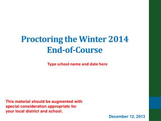 Proctoring the Winter 2014  End-of-Course