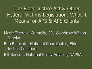 The Elder Justice Act & Other Federal Victims Legislation: What it Means for APS & APS Clients