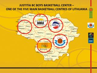 JUSTITIA BC BOYS  BASKETBALL CENT ER –  ONE OF THE FIVE MAIN BASKETBALL CENTRES OF LITHUANIA