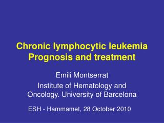 Chronic lymphocytic leukemia Prognosis and treatment