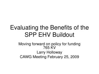 Evaluating the Benefits of the SPP EHV Buildout