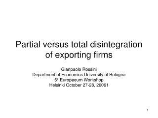 Partial versus total disintegration of exporting firms