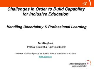 Challenges in Order to Build Capability 	     for Inclusive Education