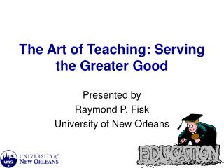 The Art of Teaching: Serving the Greater Good