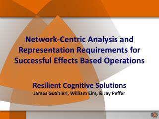 Network-Centric Analysis and Representation Requirements for Successful Effects Based Operations
