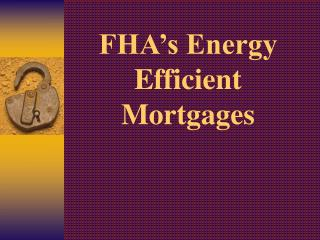 FHA's Energy Efficient Mortgages
