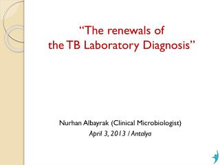 """ The renewals  of  the  TB  Laboratory Diagnosis """