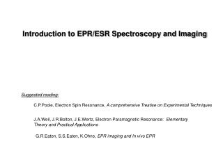 Introduction to EPR/ESR Spectroscopy and Imaging