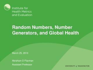 Random Numbers, Number Generators, and Global Health