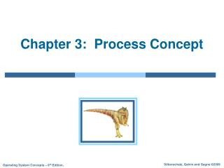 Chapter 3:  Process Concept