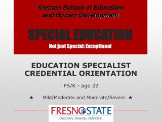 SPECIAL EDUCATION Not just Special: Exceptional