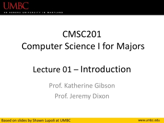 CMSC201 Computer Science I for Majors Lecture 01 – Introduction