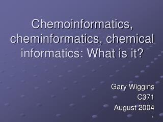 Chemoinformatics, cheminformatics, chemical informatics: What is it?