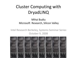 Cluster Computing with DryadLINQ