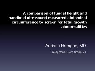 Adriane Haragan, MD Faculty Mentor: Gene Chang, MD