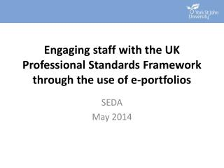 Engaging staff with the UK Professional Standards Framework through the use of e-portfolios