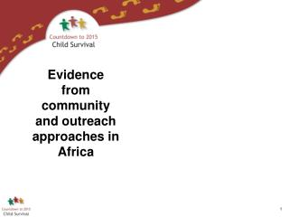 Evidence from community and outreach approaches in Africa