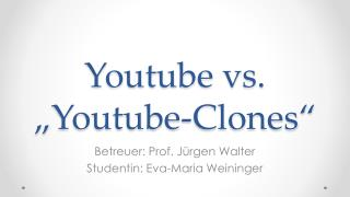 "Youtube  vs. "" Youtube-Clones """