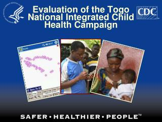 Evaluation of the Togo National Integrated Child Health Campaign