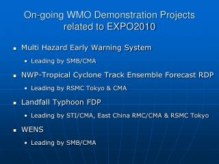 On-going WMO Demonstration Projects related to EXPO2010