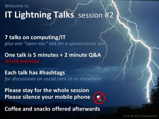 Welcome to  IT Lightning Talks session  #2
