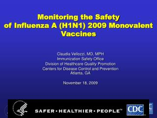 Monitoring the Safety  of  Influenza A (H1N1) 2009 Monovalent Vaccines