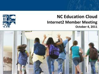 NC Education Cloud Internet2 Member Meeting October 4, 2011