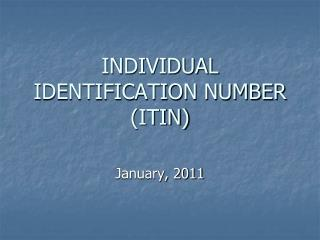 INDIVIDUAL IDENTIFICATION NUMBER (ITIN)