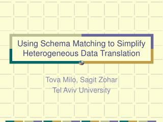 Using Schema Matching to Simplify Heterogeneous Data Translation