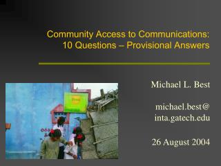 Community Access to Communications: 10 Questions  –  Provisional Answers