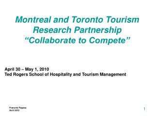 "Montreal and Toronto Tourism Research Partnership ""Collaborate to Compete"""