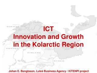 ICT Innovation and Growth in the Kolarctic Region