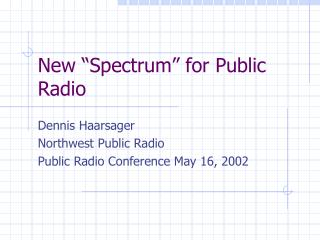 "New ""Spectrum"" for Public Radio"