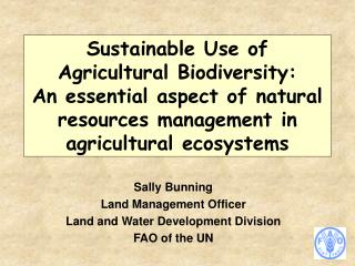 Sally Bunning Land Management Officer Land and Water Development Division FAO of the UN
