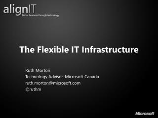 The Flexible IT Infrastructure