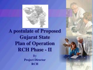 A postulate of Proposed Gujarat State  Plan of Operation  RCH Phase - II