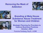 Removing the Mask of  Addiction